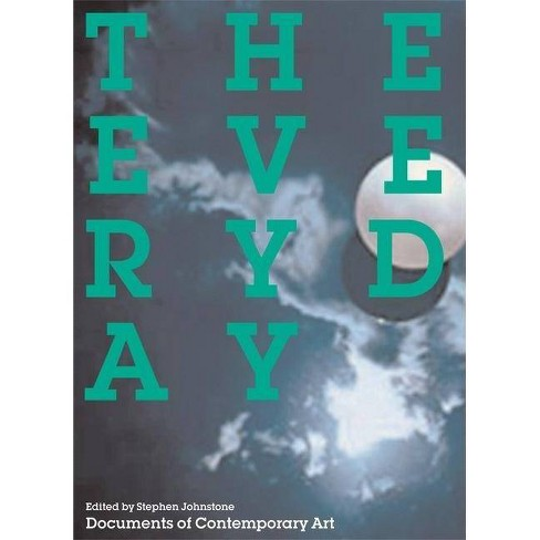 The Everyday - (Documents of Contemporary Art) (Paperback) - image 1 of 1