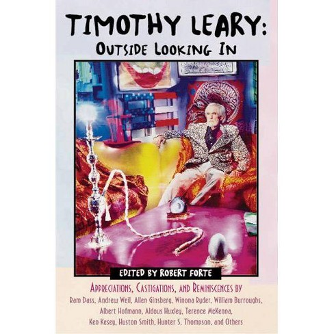 Timothy Leary: Outside Looking in - by  Robert Forte (Paperback) - image 1 of 1