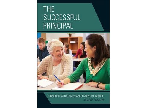 Successful Principal : Concrete Strategies and Essential Advice (Hardcover) (Robert Cunard) - image 1 of 1