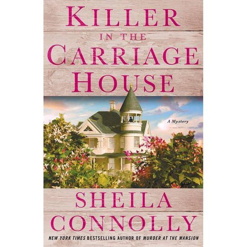 Killer in the Carriage House - (Victorian Village Mysteries) by  Sheila Connolly (Hardcover) - image 1 of 1