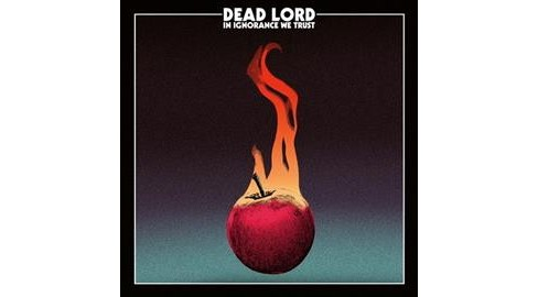 Dead Lord - In Ignorance We Trust (CD) - image 1 of 1