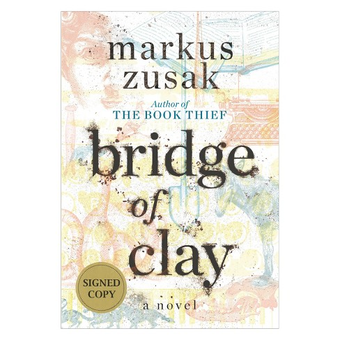 Bridge of Clay Signed Edition by Markus Zusak (Hardcover) - image 1 of 1
