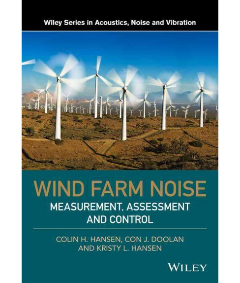 Wind Farm Noise : Measurement, Assessment and Control (Hardcover) (Colin H. Hansen & Con J. Doolan & - image 1 of 1