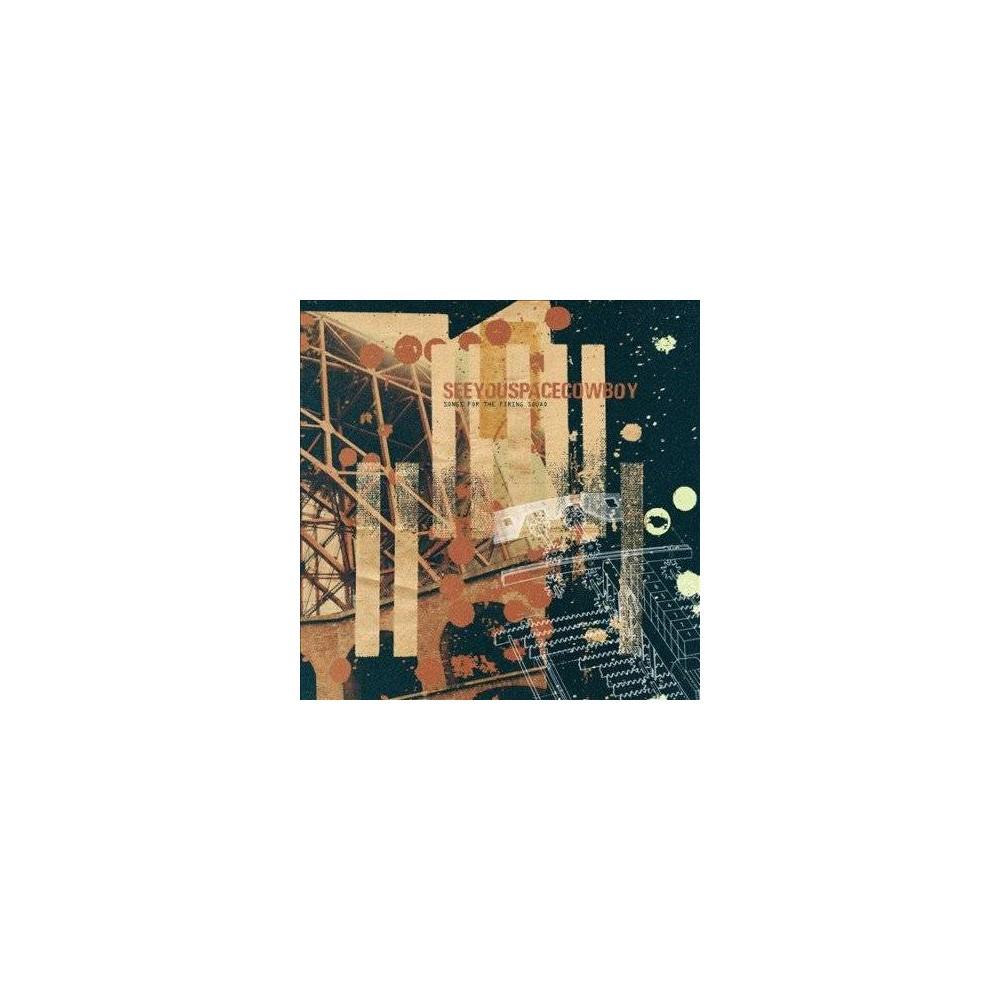 Seeyouspacecowboy - Songs For The Firing Squad (Vinyl)