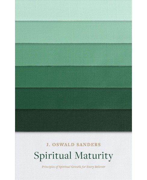 Spiritual Maturity : Principles of Spiritual Growth for Every Believer (Reissue) (Paperback) (J. Oswald - image 1 of 1