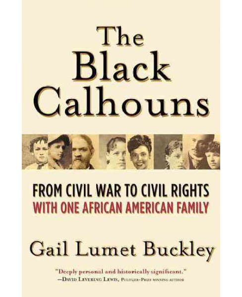 Black Calhouns : From Civil War to Civil Rights With One African American Family (Reprint) (Paperback) - image 1 of 1