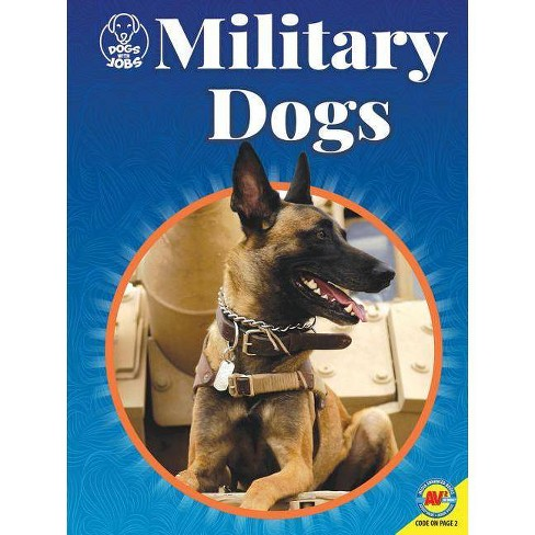 Military Dogs - (Dogs with Jobs) by  Marty Gitlin (Paperback) - image 1 of 1
