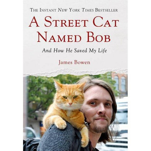 Street Cat Named Bob - by  James Bowen (Hardcover) - image 1 of 1