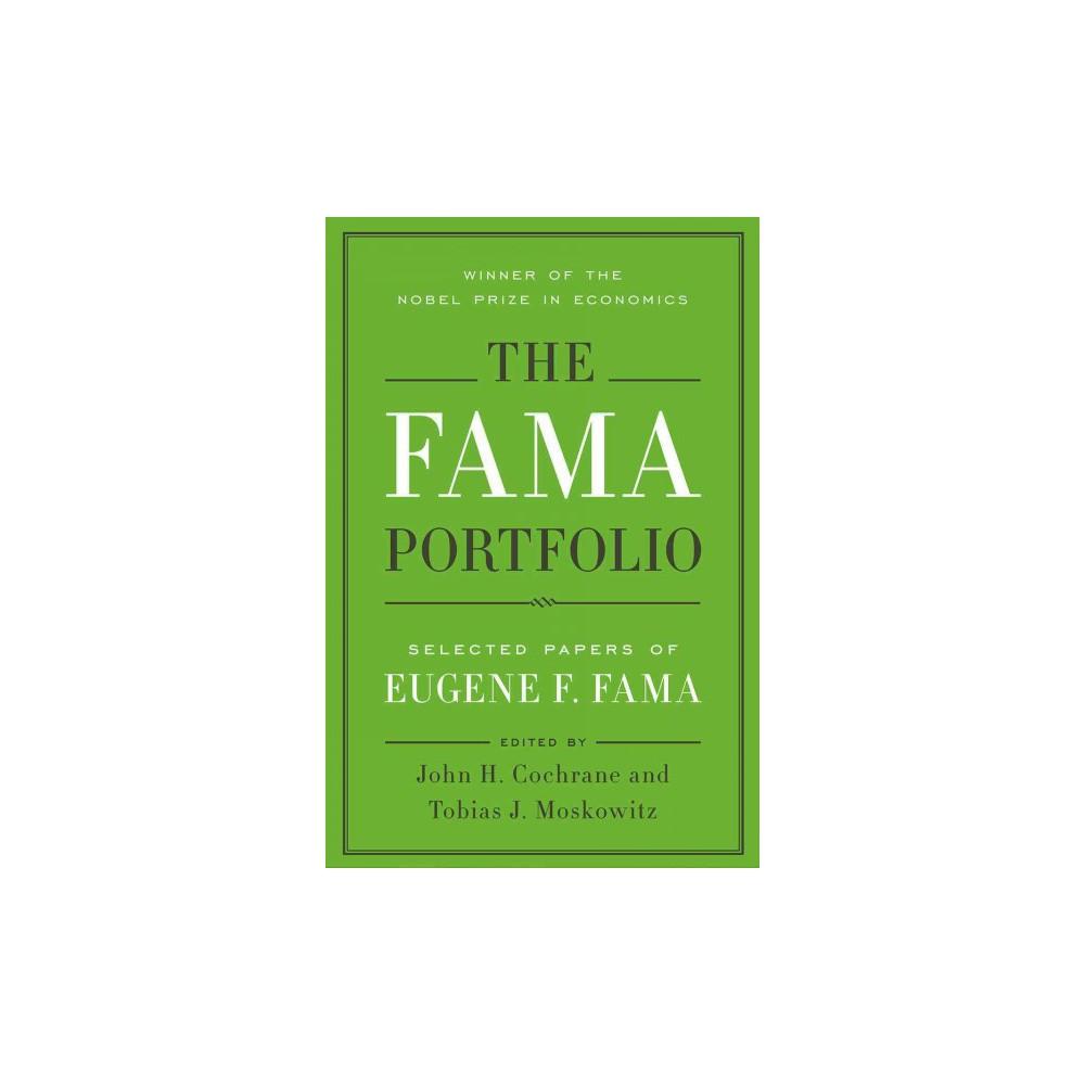 Fama Portfolio : Selected Papers of Eugene F. Fama - (Hardcover)