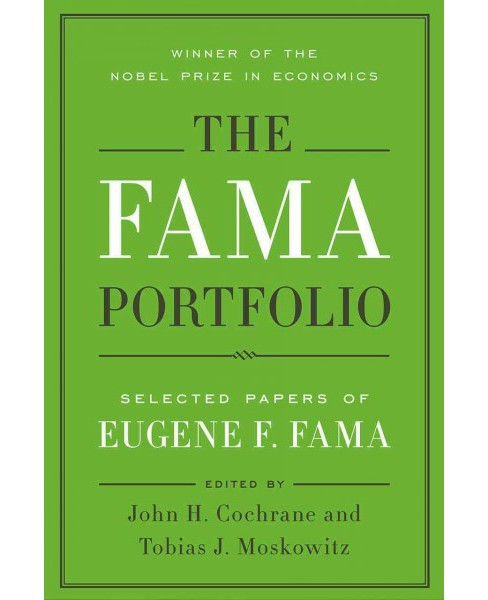 Fama Portfolio : Selected Papers of Eugene F. Fama -  (Hardcover) - image 1 of 1