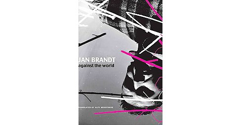 Against the World (Hardcover) (Jan Brandt) - image 1 of 1