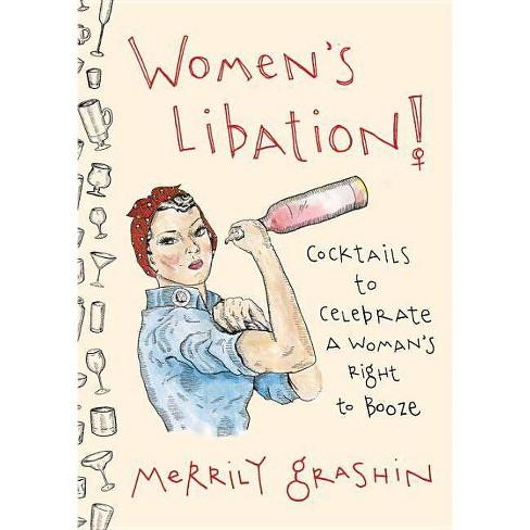 Women's Libation! - by  Merrily Grashin (Hardcover) - image 1 of 1