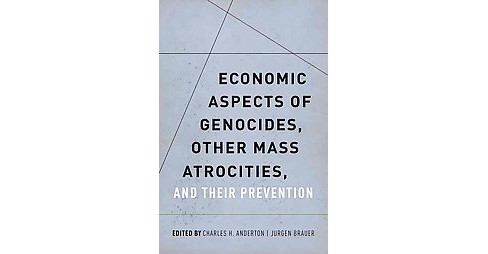 Economic Aspects of Genocides, Other Mass Atrocities, and Their Prevention (Hardcover) - image 1 of 1