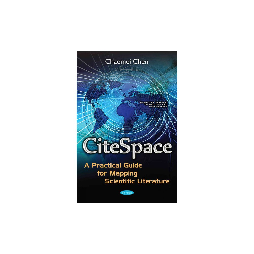 Citespace : A Practical Guide for Mapping Scientific Literature (Paperback)
