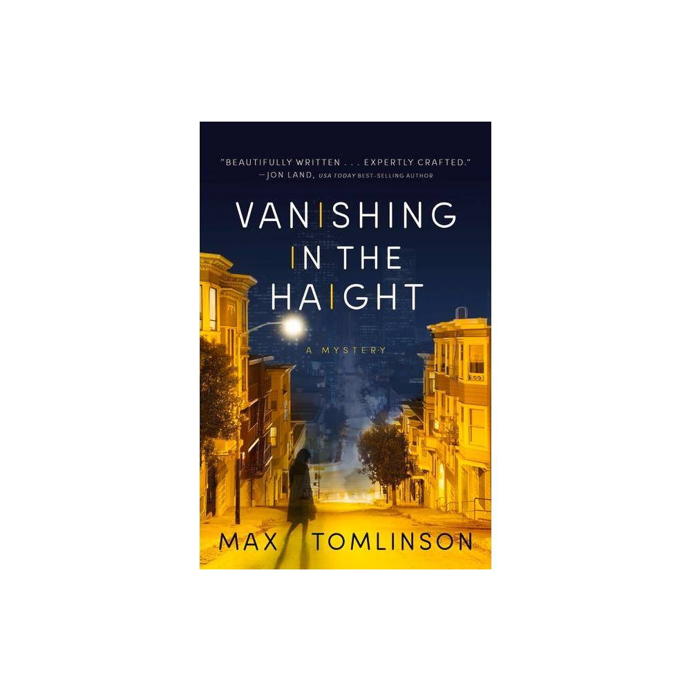 Vanishing In The Haight Colleen Hayes Mystery By Max Tomlinson Hardcover