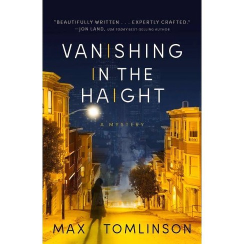 Vanishing in the Haight - (Colleen Hayes Mystery) by  Max Tomlinson (Hardcover) - image 1 of 1