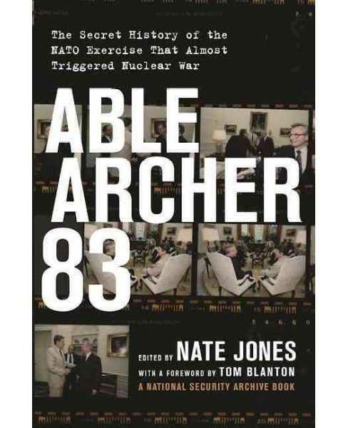 Able Archer 83 : The Secret History of the NATO Exercise That Almost Triggered Nuclear War (Hardcover) - image 1 of 1