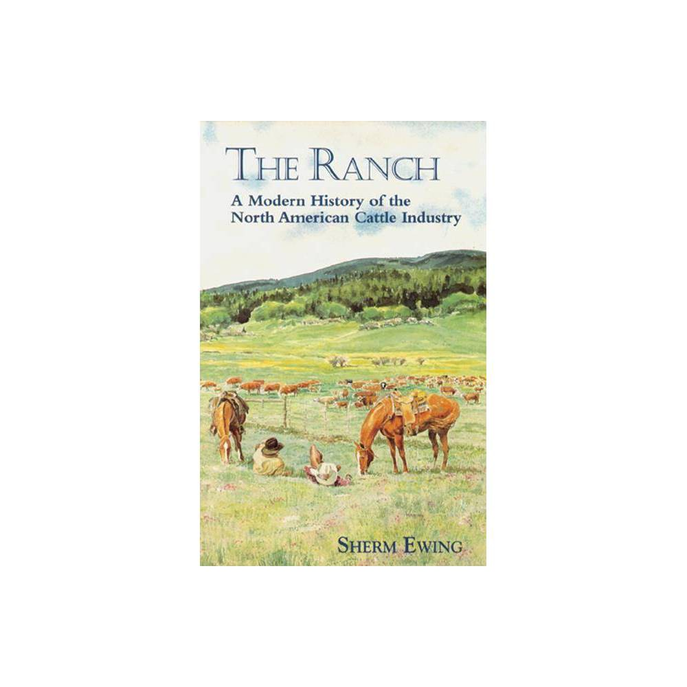 The Ranch By Sherm Ewing Paperback