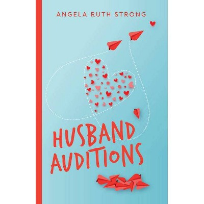 Husband Auditions - by  Angela Strong (Paperback)