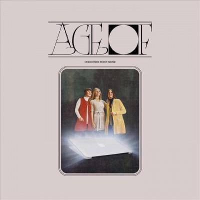 ONEOHTRIX POINT NEVER - Age Of (CD)