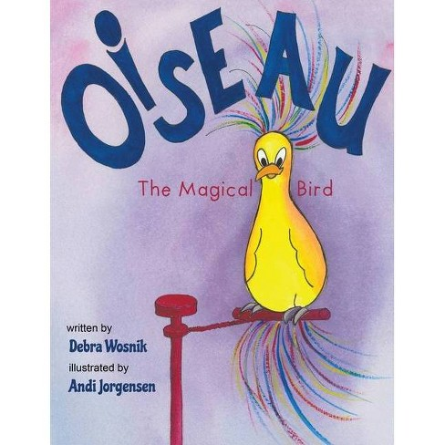 Oiseau - by  Debra Wosnik & Andi Jorgensen (Paperback) - image 1 of 1