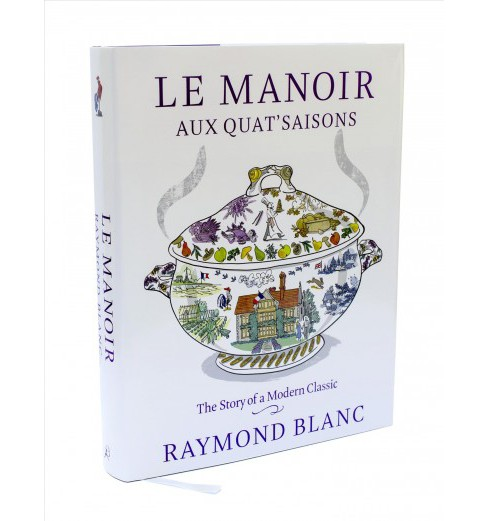 Le Manoir Aux Quat'saisons : The Story of a Modern Classic (Hardcover) (Raymond Blanc) - image 1 of 1