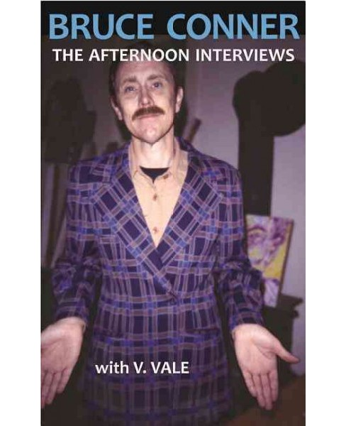 Bruce Conner : The Afternoon Interviews (Paperback) - image 1 of 1
