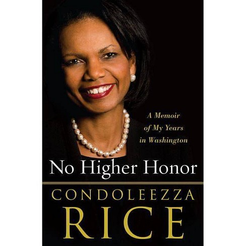 No Higher Honor: A Memoir of My Years in Washington (Hardcover) - image 1 of 1