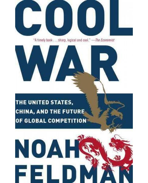 Cool War : The Future of Global Competition (Reprint) (Paperback) (Noah Feldman) - image 1 of 1