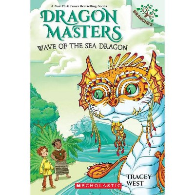 Wave of the Sea Dragon: A Branches Book (Dragon Masters #19), 19 - by  Tracey West (Paperback)