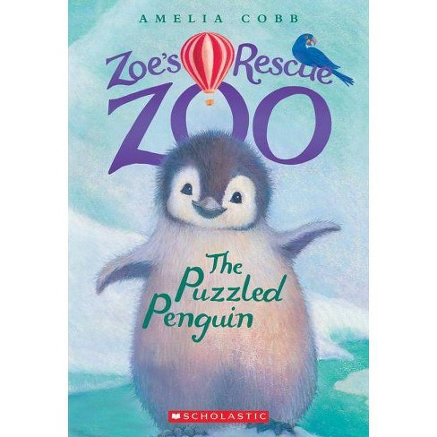 The Puzzled Penguin (Zoe's Rescue Zoo #2) - by  Amelia Cobb (Paperback) - image 1 of 1