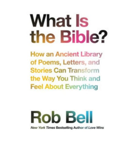 What Is the Bible? : How an Ancient Library of Poems, Letters, and Stories Can Transform the Way You - image 1 of 1