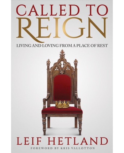 Called to Reign (Hardcover) (Leif Hetland) - image 1 of 1