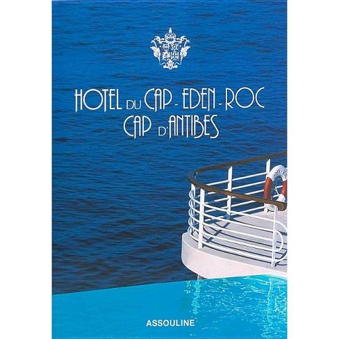 Hotel Du Cap-Eden-Roc - by  Francois Simon (Hardcover) - image 1 of 1