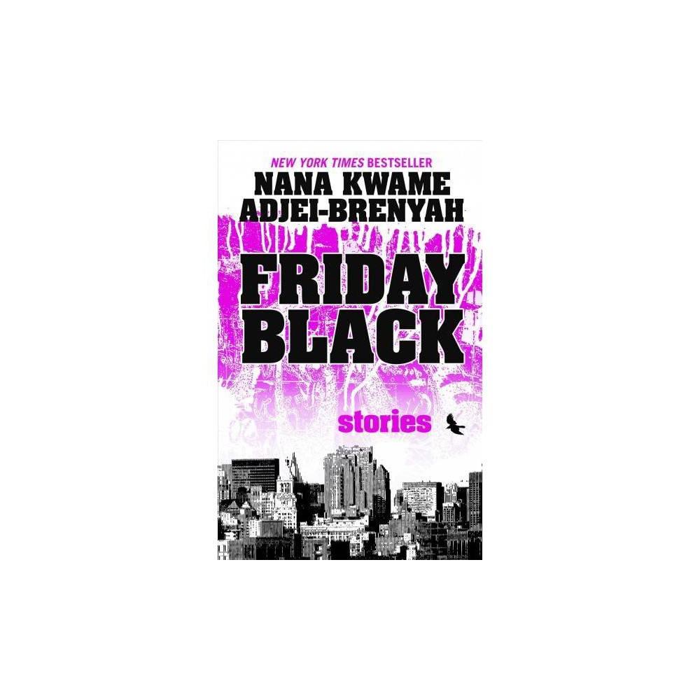 Friday Black - Lrg by Nana Kwame Adjei-Brenyah (Hardcover)