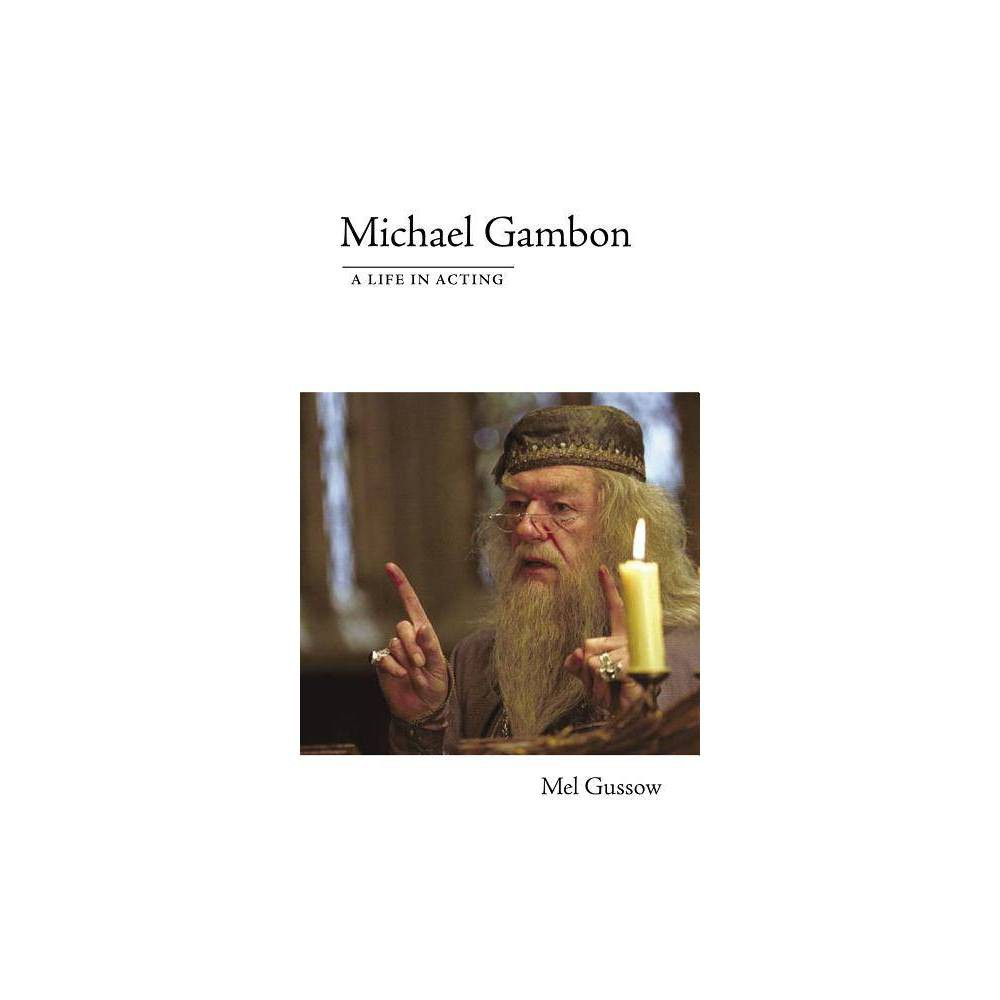Michael Gambon Applause Books By Mel Gussow Paperback