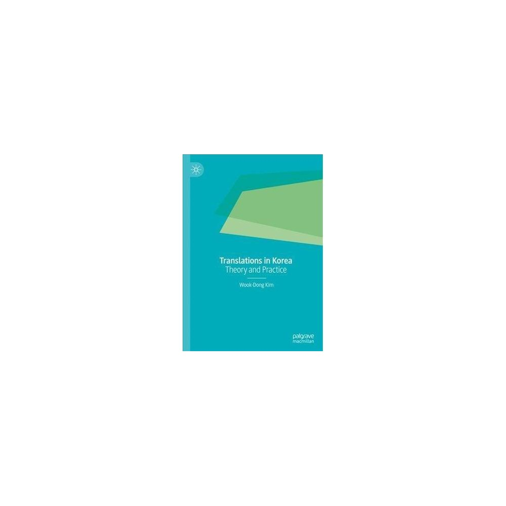 Translations in Korea : Theory and Practice - by Wook-Dong Kim (Hardcover)