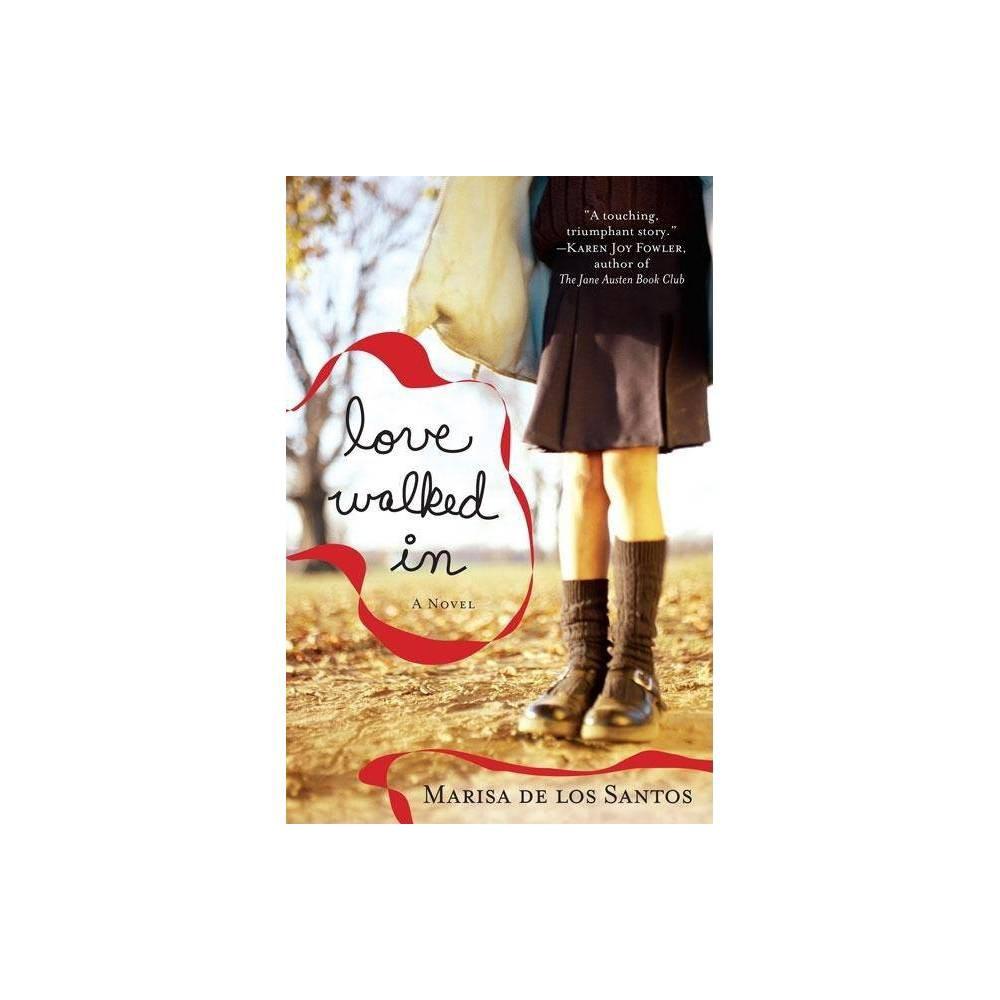 Love Walked in (Paperback) by Marisa de los Santos Top