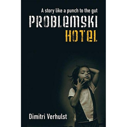 Problemski Hotel - by  Dimitri Verhulst (Paperback) - image 1 of 1