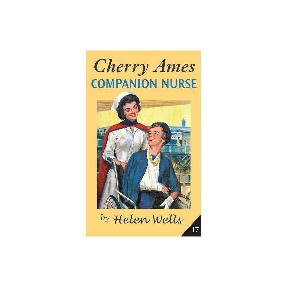 Cherry Ames Companion Nurse - (Cherry Ames Nurse Stories) by Helen Wells (Hardcover)