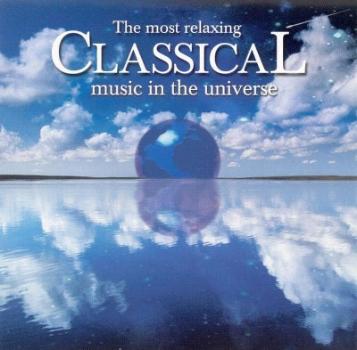 The Most Relaxing Classical Music in the Universe (CD)