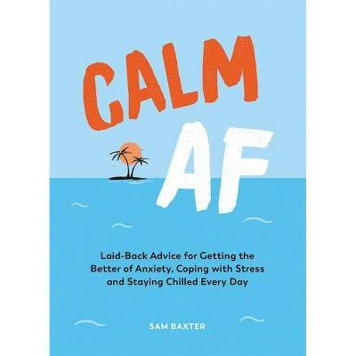Calm AF - (Hardcover)