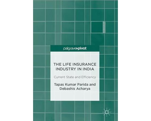 Life Insurance Industry in India : Current State and Efficiency (Hardcover) (Tapas Kumar Parida & - image 1 of 1