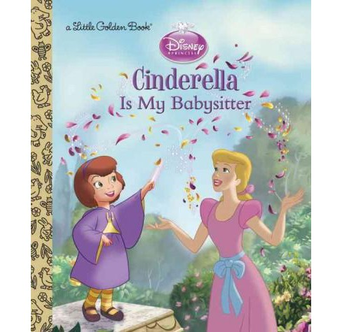 Cinderella Is My Babysitter (Hardcover) (Andrea Posner-Sanchez) - image 1 of 1