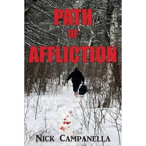 Path of Affliction - by  Nick Campanella (Paperback) - image 1 of 1