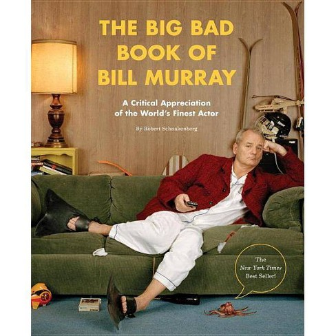 The Big Bad Book of Bill Murray - by  Schnakenberg (Paperback) - image 1 of 1