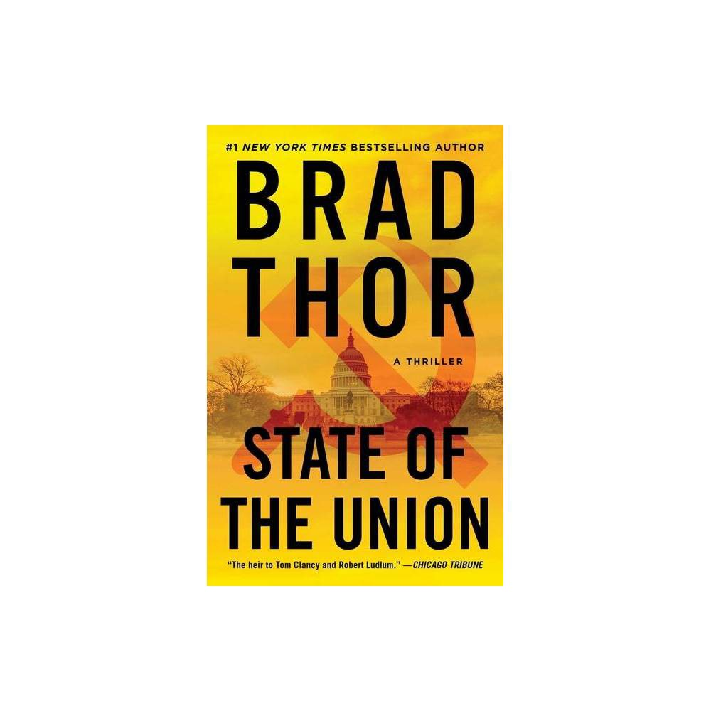 State Of The Union Volume 3 Scot Harvath By Brad Thor Paperback