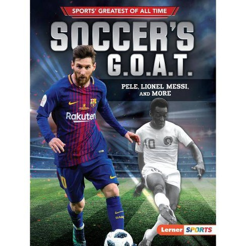 Soccer's G.O.A.T. - (Sports' Greatest of All Time (Lerner (Tm) Sports)) by  Jon M Fishman (Hardcover) - image 1 of 1