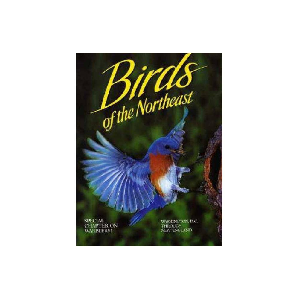 Birds Of The Northeast By Winston Williams Paperback