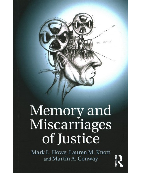 Memory and Miscarriages of Justice (Paperback) (Mark L. Howe & Lauren M. Knott & Martin A. Conway) - image 1 of 1